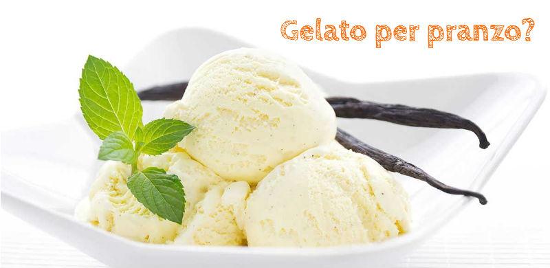 gelato per pranzo-dietista benacchio