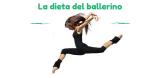 LA DIETA DEL BALLERINO